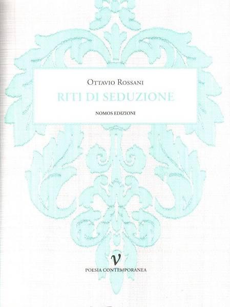 RITI DI SEDUZIONE, Ottavio Rossani – Nomos Edizioni 2013