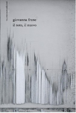 Giovanna Frene, il noto, il nuovo