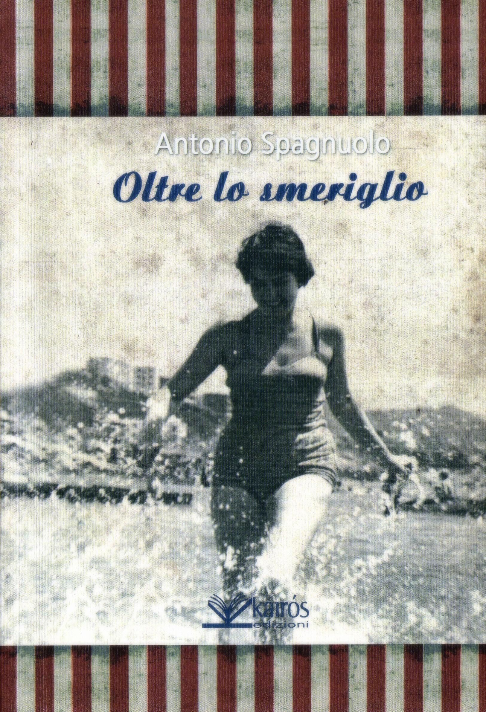 Oltre lo smeriglio – Antonio Spagnuolo