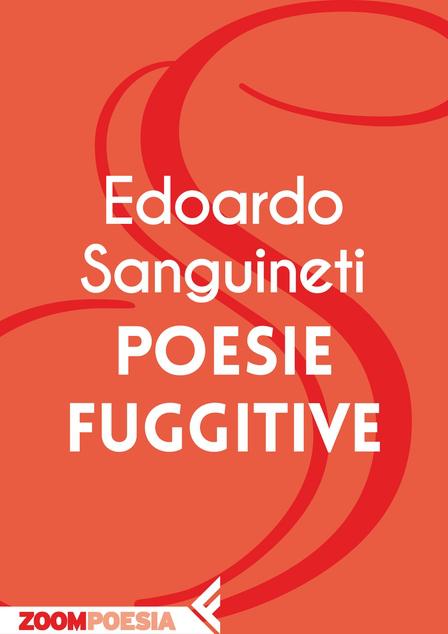 Poesie fuggitive – Edoardo Sanguineti
