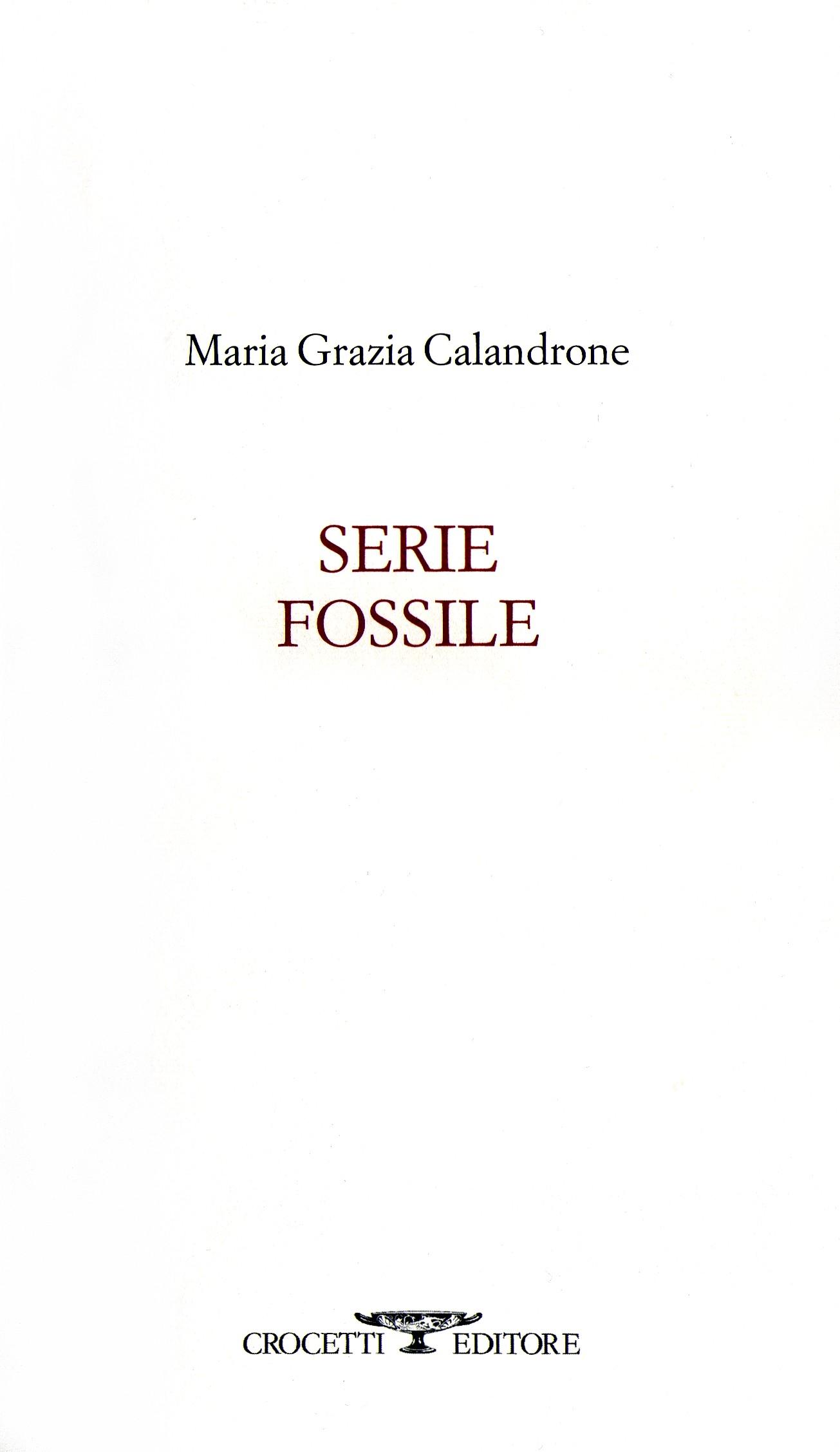 Serie fossile – Maria Grazia Calandrone