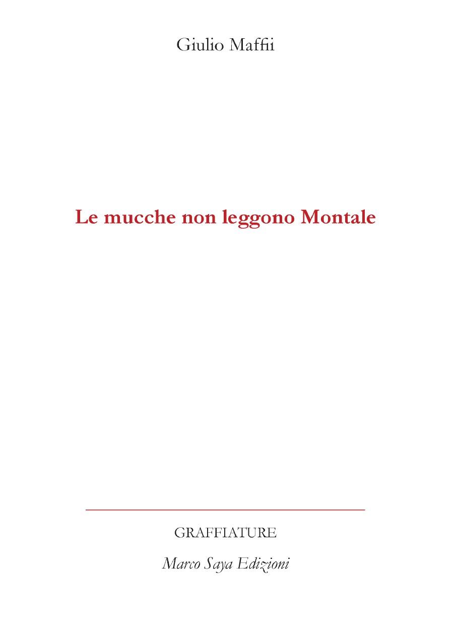 Le mucche non leggono Montale – Giulio Maffii