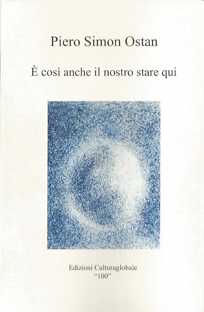 È così anche il nostro stare qui – Piero Simon Ostan